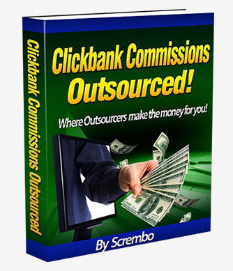 Clickbank Commissions Outsourced