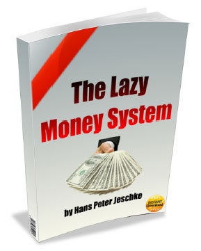 The Lazy Money System