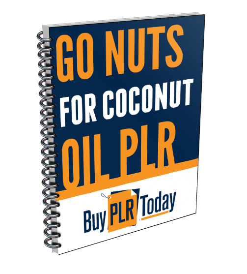 Go Nuts For Coconut Oil PLR