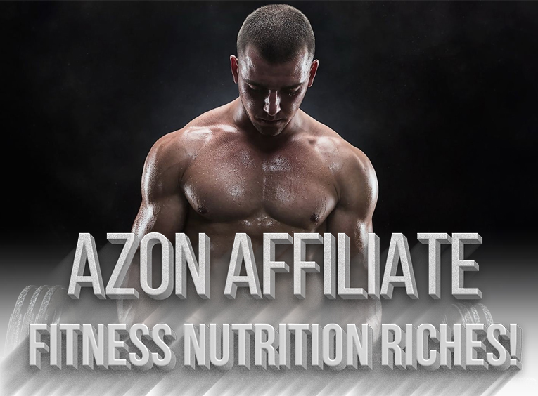 Azon Affiliate Fitness Nutrition Riches