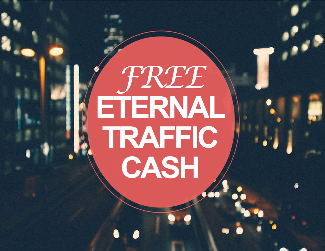 Free Eternal Traffic Cash