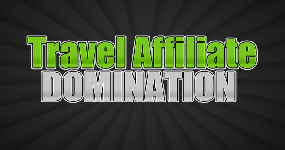 Travel Affiliate Domination