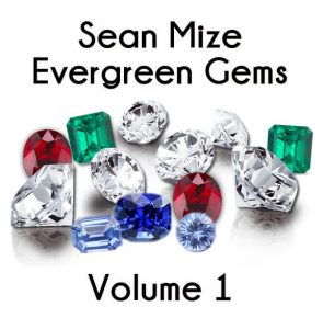 Sean Mize Evergreen Gems